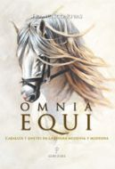 Omnia Equi: Horses and Riders of Spain from Medieval to Modern, by Francisco Rivas